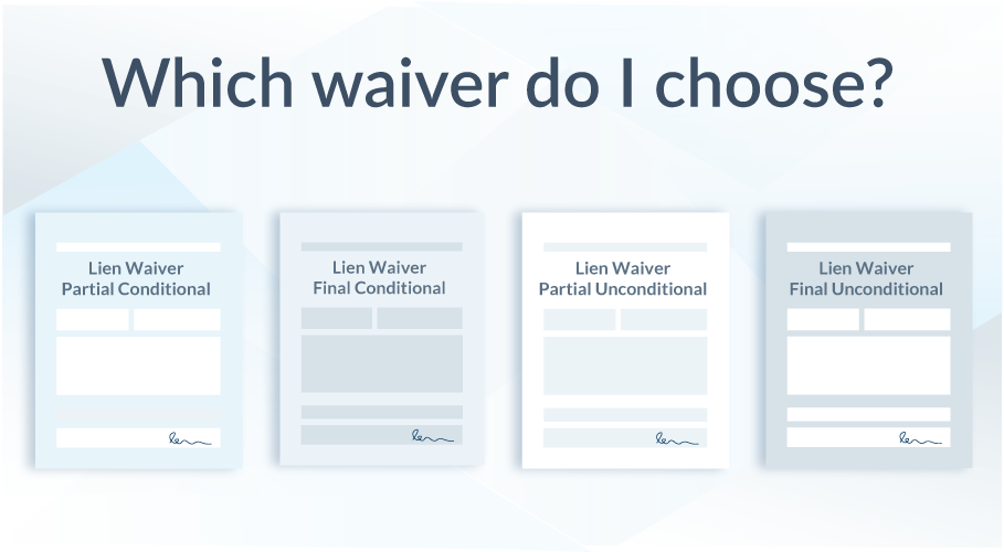 Which construction lien waiver do I choose?